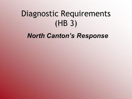 Diagnostic Requirements (HB 3) North Cantons Response.