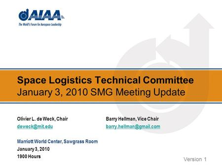 Space Logistics Technical Committee January 3, 2010 SMG Meeting Update Olivier L. de Weck, ChairBarry Hellman, Vice Chair
