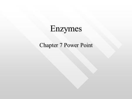 Enzymes Chapter 7 Power Point What do enzymes do? Enzymes speed up chemical reactionsEnzymes speed up chemical reactions A candy bar will break down.