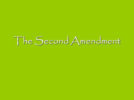 The Second Amendment. District of Columbia v. Heller (2008) Background: The District of Columbia passed legislation barring the registration of handguns,