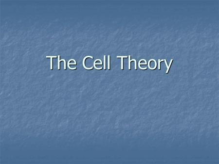 The Cell Theory. The CELL THEORY, or cell doctrine, states that all organisms are composed of similar units of organization, called cells.