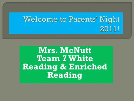 Mrs. McNutt Team 7 White Reading & Enriched Reading.