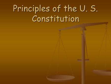 Principles of the U. S. Constitution