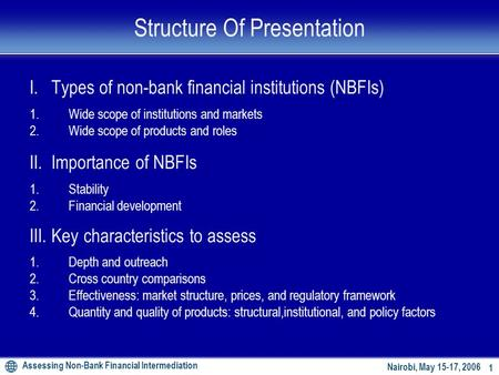 Assessing Non-Bank Financial Intermediation 0 Nairobi, May 15-17, 2006 World Bank Seminar on Financial Stability and Development ASSESSING NON-BANK FINANCIAL.