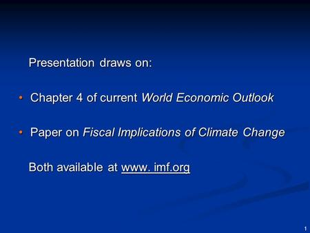 Macroeconomic and Fiscal Consequences of Climate Changeand of Policies to Address it Michael Keen and Natalia Tamirisa April 11, 2008.