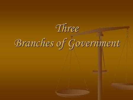 Three Branches of Government. The delegates at the constitutional convention decided to divide the national government into three branches: Legislative.