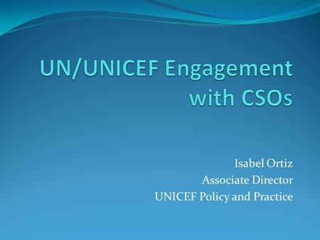 Isabel Ortiz Associate Director UNICEF Policy and Practice.