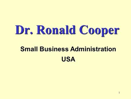 1 Dr. Ronald Cooper Small Business Administration USA.