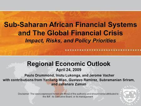 Disclaimer: The views expressed herein are those of the author(s) and should not be attributed to the IMF, its Executive Board, or its management. Sub-Saharan.