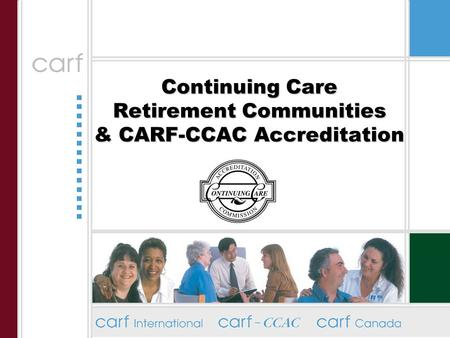 Continuing Care Retirement Communities & CARF-CCAC Accreditation.