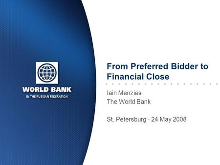 From Preferred Bidder to Financial Close