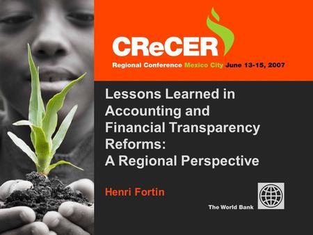 1 Lessons Learned in Accounting and Financial Transparency Reforms: A Regional Perspective Henri Fortin.