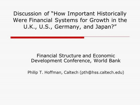 Discussion of How Important Historically Were Financial Systems for Growth in the U.K., U.S., Germany, and Japan? Financial Structure and Economic Development.