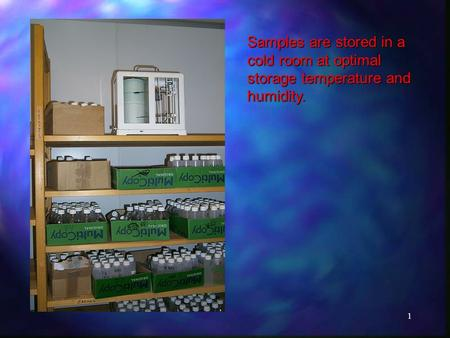 1 Samples are stored in a cold room at optimal storage temperature and humidity.