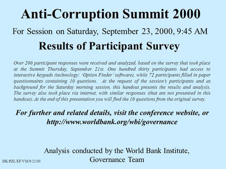 Anti-Corruption Summit 2000 For Session on Saturday, September 23, 2000, 9:45 AM Analysis conducted by the World Bank Institute, Governance Team Results.