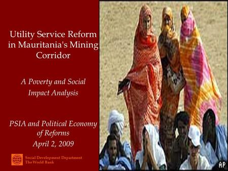Social Development Department The World Bank Utility Service Reform in Mauritania's Mining Corridor A Poverty and Social Impact Analysis PSIA and Political.