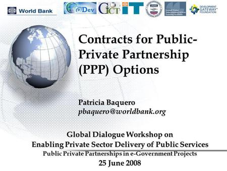 Contracts for Public- Private Partnership (PPP) Options Global Dialogue Workshop on Enabling Private Sector Delivery of Public Services Public Private.