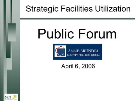 Strategic Facilities Utilization Public Forum April 6, 2006.