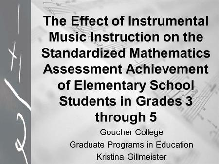 The Effect of Instrumental Music Instruction on the Standardized Mathematics Assessment Achievement of Elementary School Students in Grades 3 through 5.
