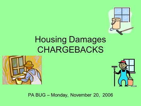 Housing Damages CHARGEBACKS PA BUG – Monday, November 20, 2006.