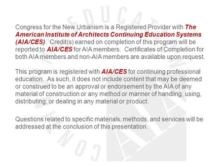 Congress for the New Urbanism is a Registered Provider with The American Institute of Architects Continuing Education Systems (AIA/CES). Credit(s) earned.