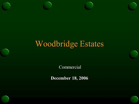 Woodbridge Estates Commercial Commercial December 18, 2006.
