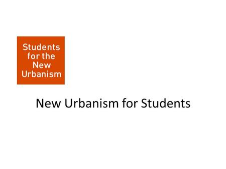 New Urbanism for Students. What is SNU? Students for the New Urbanism (SNU) is the student unit of the Congress for the New Urbanism (CNU), a non profit.