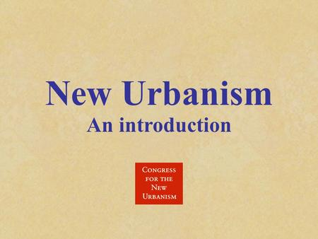 New Urbanism An introduction. Across North America, and around the world, an urban design movement called New Urbanism is changing the way our cities.