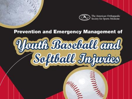 Prevention & Emergency Management of Youth Baseball & Softball Injuries Introduction.