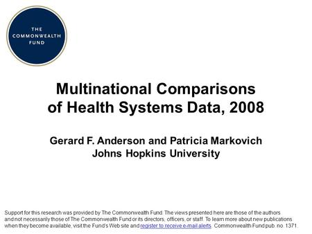 Multinational Comparisons of Health Systems Data, 2008 Support for this research was provided by The Commonwealth Fund. The views presented here are those.