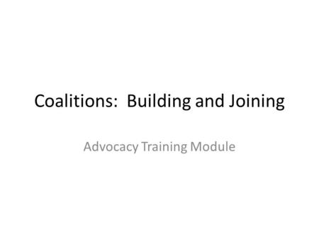 Coalitions: Building and Joining Advocacy Training Module.