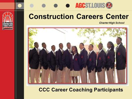 Construction Careers Center Charter High School CCC Career Coaching Participants.