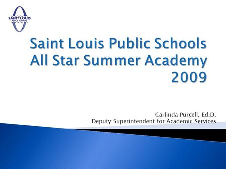 Saint Louis Public Schools All Star Summer Academy 2009