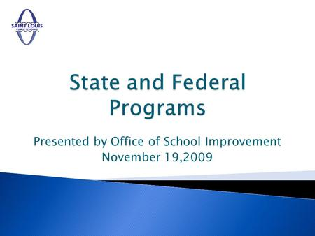 Presented by Office of School Improvement November 19,2009.