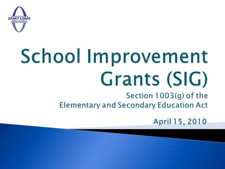 April 15, 2010. Through the SIG program, the United States Education Department (USED) requires state educational agencies (SEAs) to use three tiers to.
