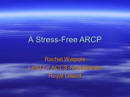 Rachel Walpole Lead for ACCS-Anaesthesia Royal Gwent