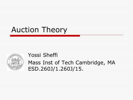 Yossi Sheffi Mass Inst of Tech Cambridge, MA ESD.260J/1.260J/15.