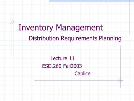 Inventory Management Distribution Requirements Planning