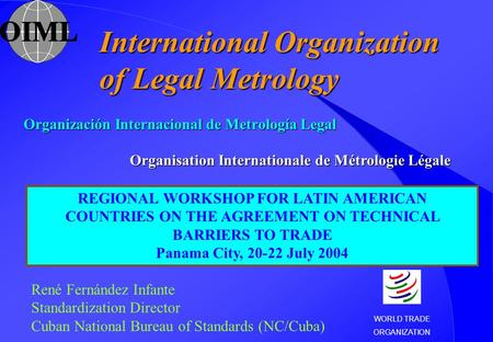 Organisation Internationale de Métrologie Légale Organización Internacional de Metrología Legal International Organization of Legal Metrology REGIONAL.