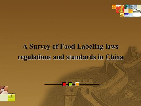 A Survey of Food Labeling laws regulations and standards in China.