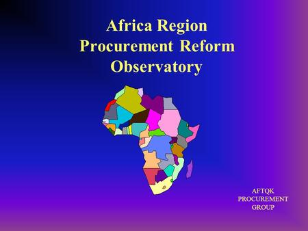 Africa Region Procurement Reform Observatory AFTQK PROCUREMENT GROUP.