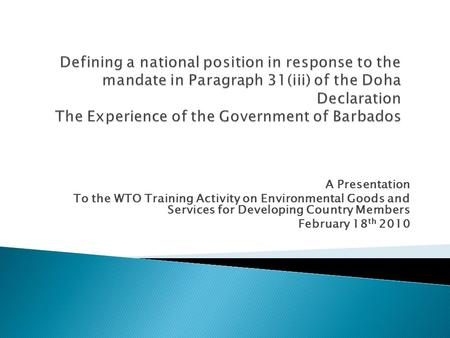 A Presentation To the WTO Training Activity on Environmental Goods and Services for Developing Country Members February 18 th 2010.