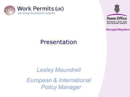 Managed Migration Presentation Lesley Maundrell European & International Policy Manager.