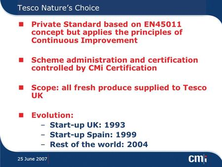 Presentation to Joint UNCTAD/WTO Informal Information Session on Private Standards Tesco Natures Choice An Example of a Private Scheme Stephen Cox Produce.