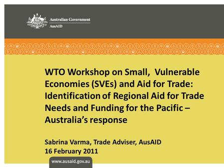WTO Workshop on Small, Vulnerable Economies (SVEs) and Aid for Trade: Identification of Regional Aid for Trade Needs and Funding for the Pacific – Australias.