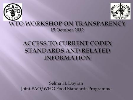Selma H. Doyran Joint FAO/WHO Food Standards Programme.