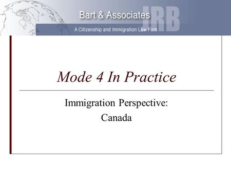 Mode 4 In Practice Immigration Perspective: Canada.