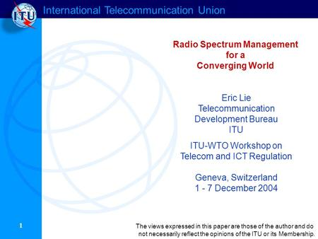International Telecommunication Union 1 The views expressed in this paper are those of the author and do not necessarily reflect the opinions of the ITU.