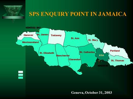 SPS ENQUIRY POINT IN JAMAICA Geneva, October 31, 2003.