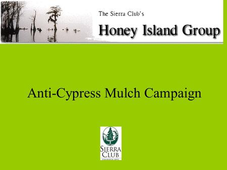 Anti-Cypress Mulch Campaign. Louisiana Take An Easy Step To Save Louisianas Wetland Habitat.